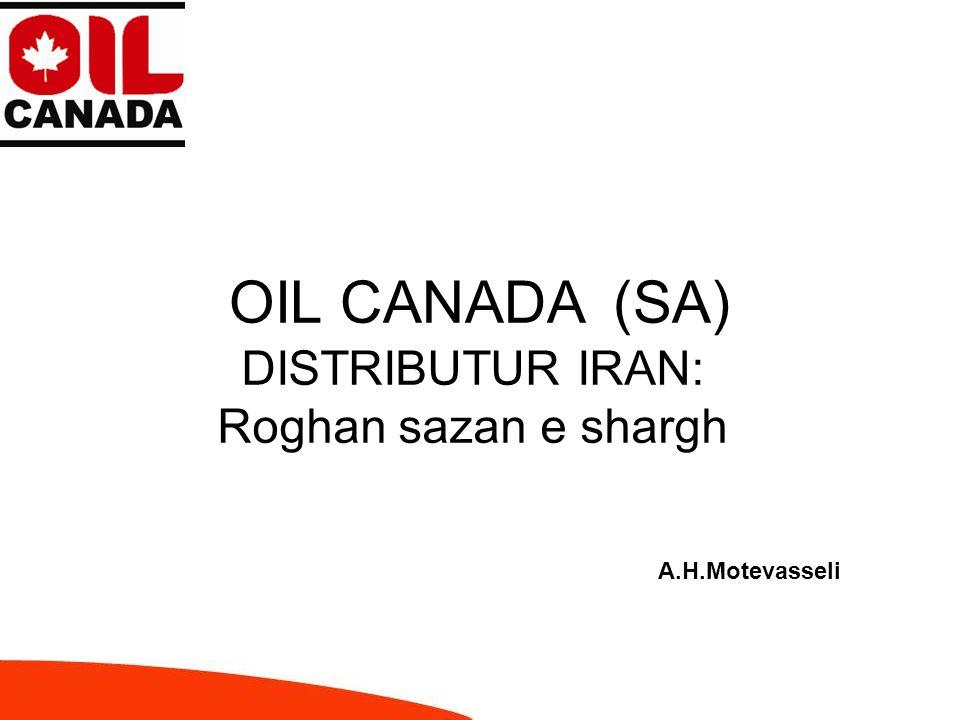 OIL CANADA(SA) DISTRIBUTUR IRAN: Roghan sazan e shargh A.H.Motevasseli