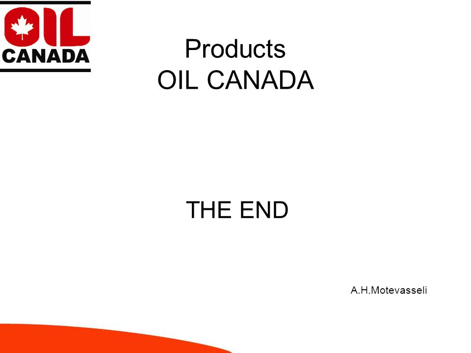 Products OIL CANADA THE END A.H.Motevasseli