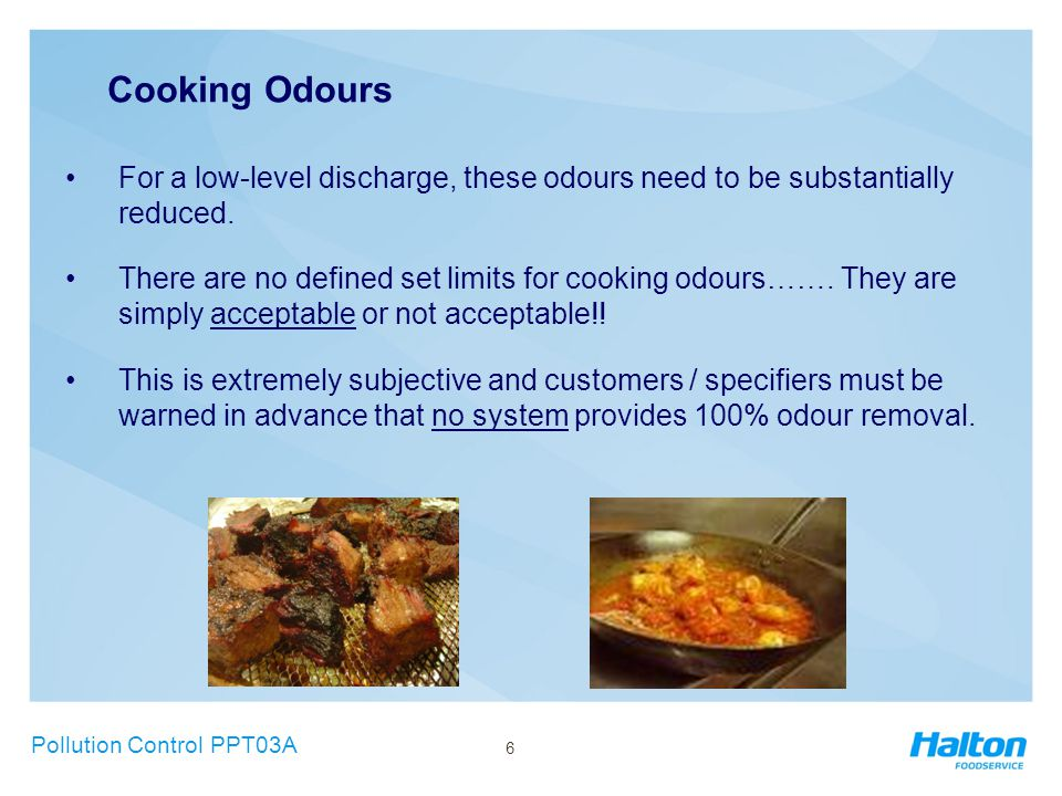 Cooking Odours For a low-level discharge, these odours need to be substantially reduced.