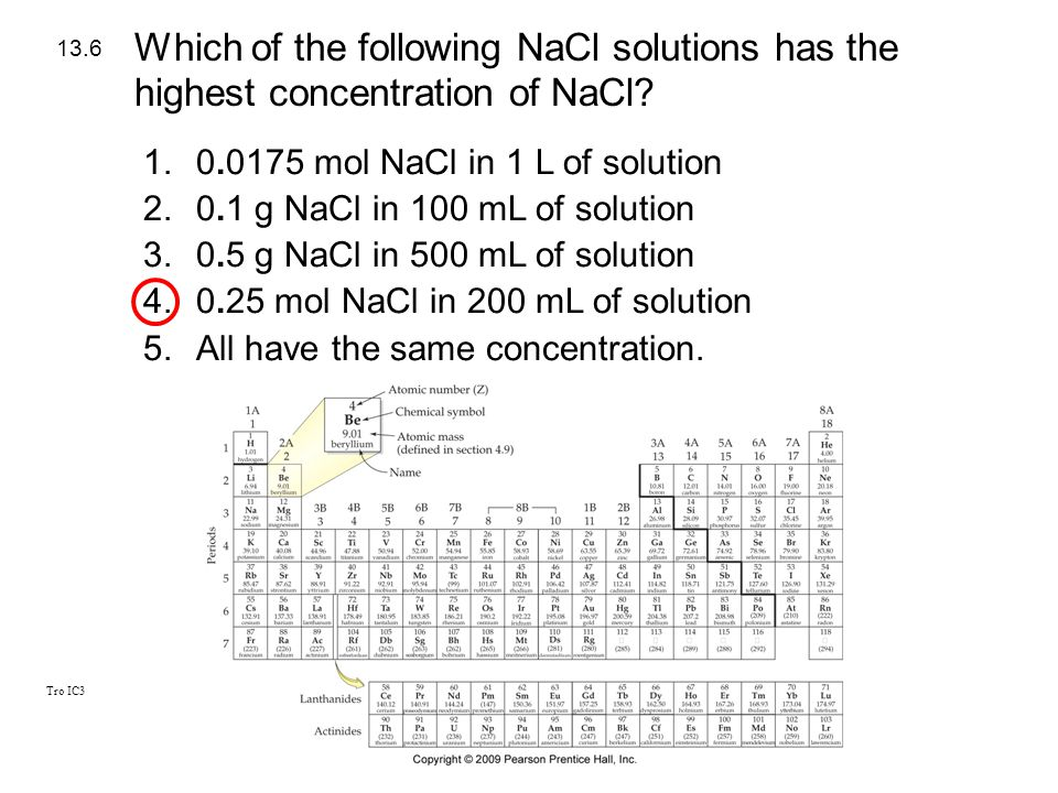 Tro IC3 1.0.0175 mol NaCl in 1 L of solution 2.0.1 g NaCl in 100 mL of solution 3.0.5 g NaCl in 500 mL of solution 4.0.25 mol NaCl in 200 mL of soluti