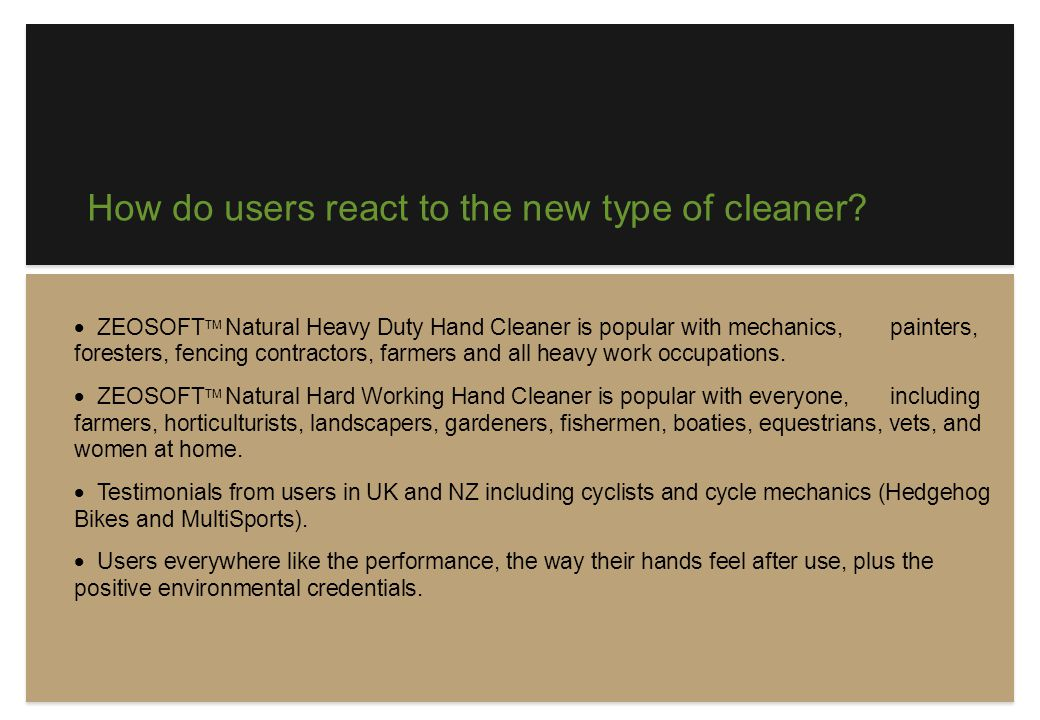 How do users react to the new type of cleaner.