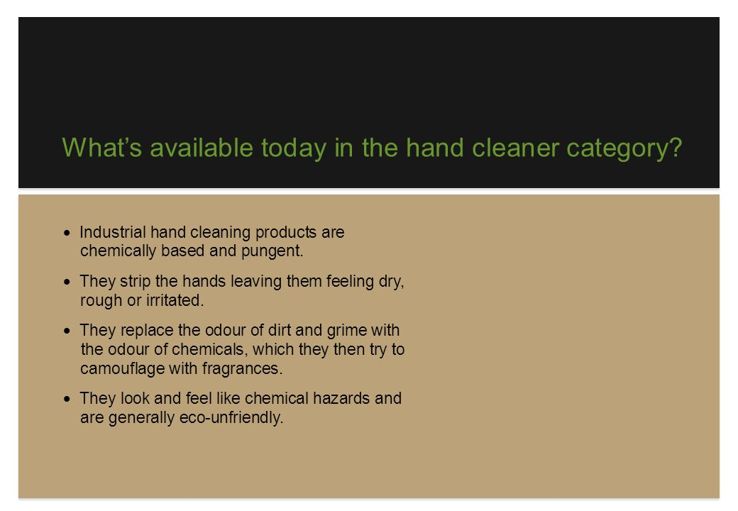 What's available today in the hand cleaner category.