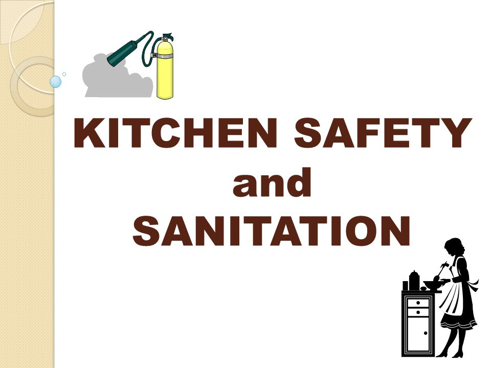 KITCHEN SAFETY and SANITATION