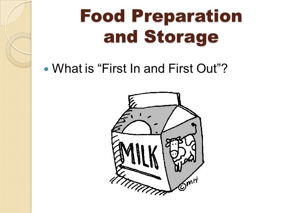 Food Preparation and Storage What is First In and First Out