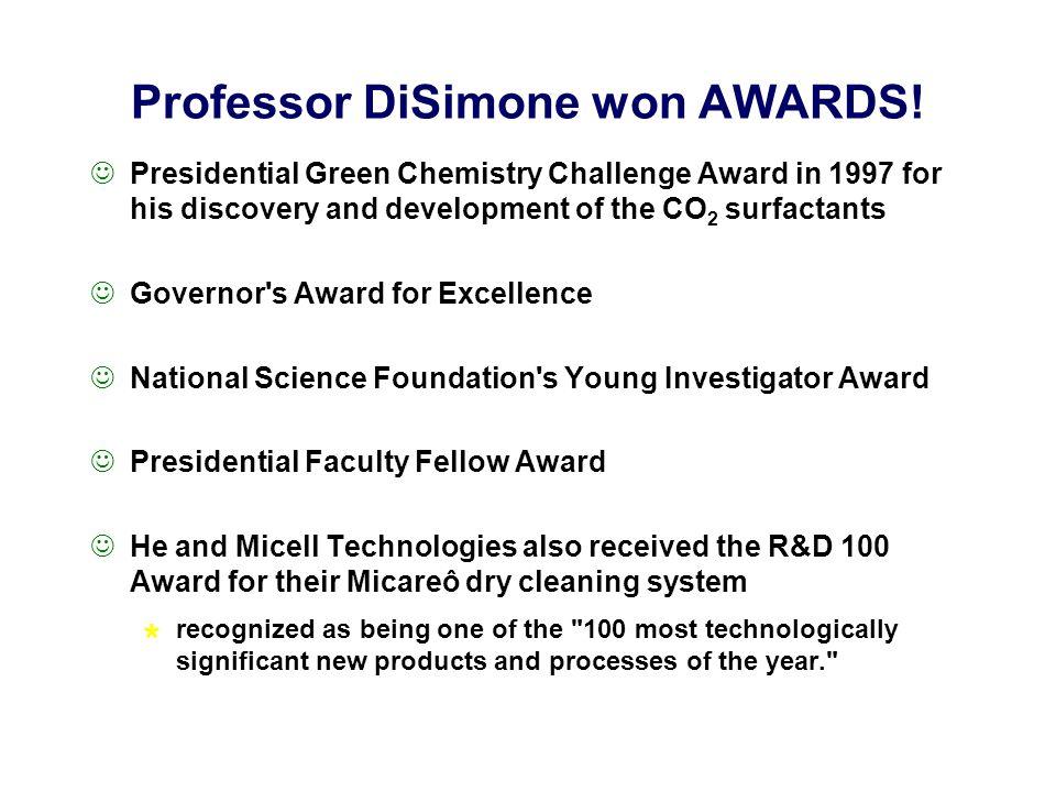 Professor DiSimone won AWARDS.