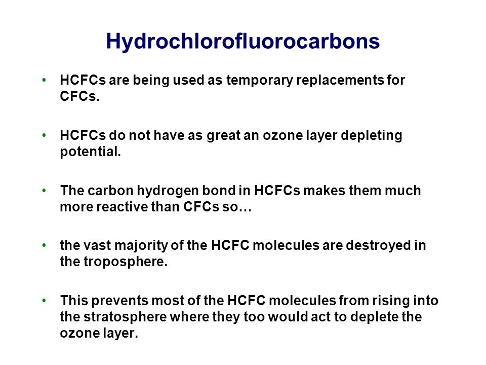 Hydrochlorofluorocarbons HCFCs are being used as temporary replacements for CFCs.