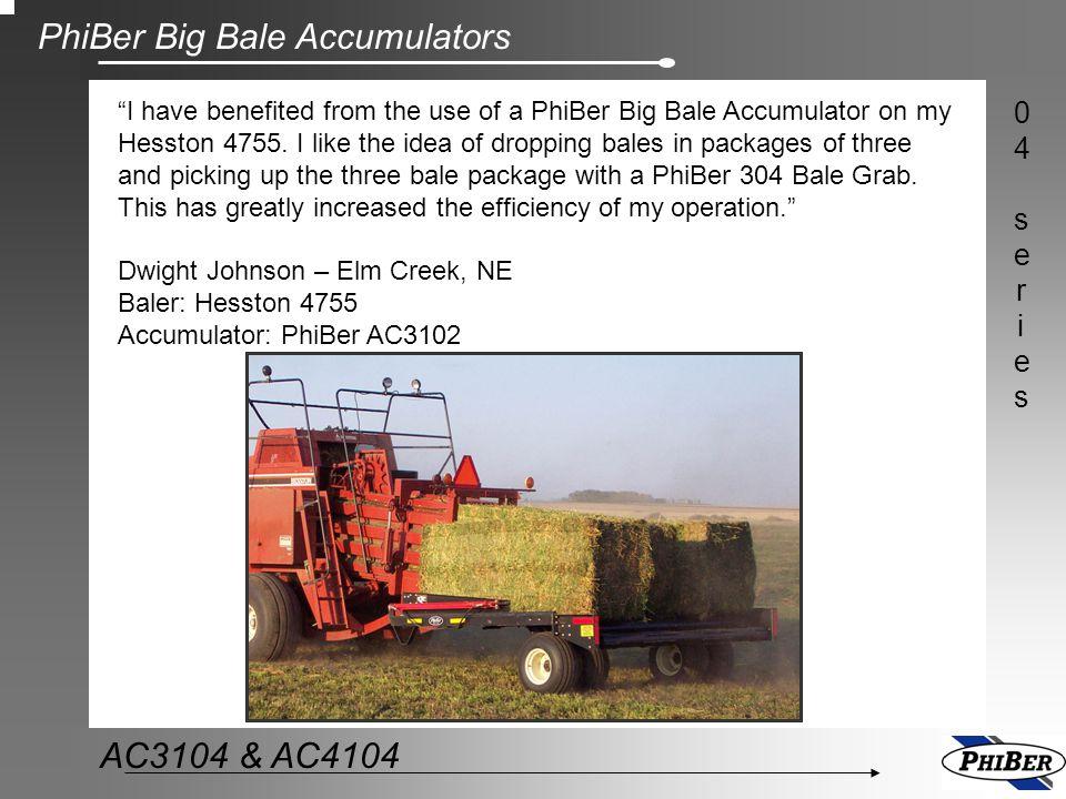 "PhiBer Big Bale Accumulators 04series04series AC3104 & AC4104 ""I have benefited from the use of a PhiBer Big Bale Accumulator on my Hesston 4755. I li"