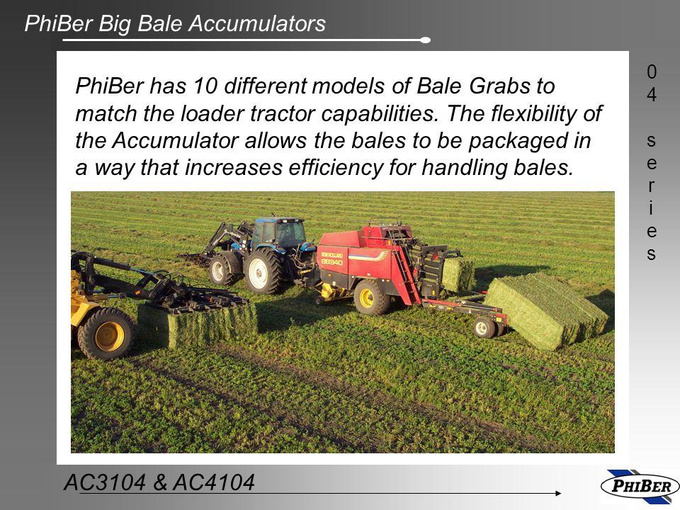 PhiBer Big Bale Accumulators 04series04series AC3104 & AC4104 Package bales uniformly.