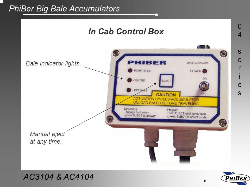 PhiBer Big Bale Accumulators 04series04series AC3104 & AC4104 Simplicity Few moving parts, no tipping tables.