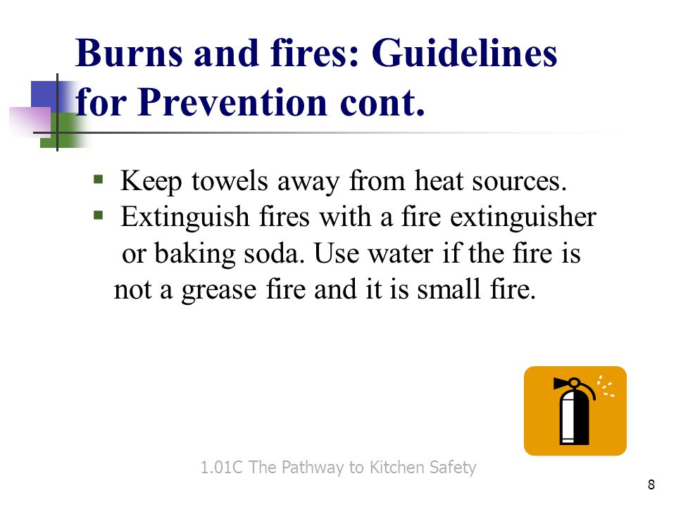 First Aid for Burns and Fires  If clothing catches fire, smother the flames.