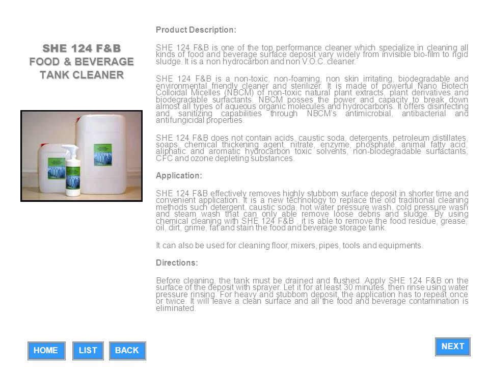 SHE 117 WT WATER TANK CLEANER Product Description: SHE 117 WT is one of the top performance cleaner which specialize in cleaning all kinds of surface deposit vary widely from invisible bio-film to rigid scale.