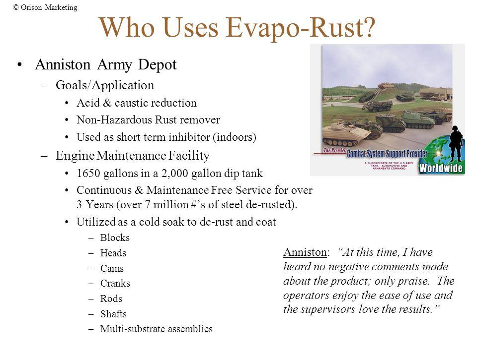 © Orison Marketing Who Uses Evapo-Rust.