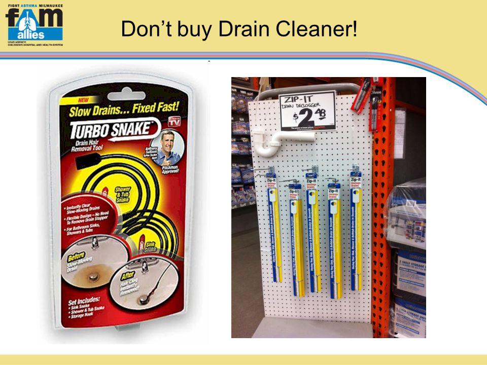 Don't buy Drain Cleaner!