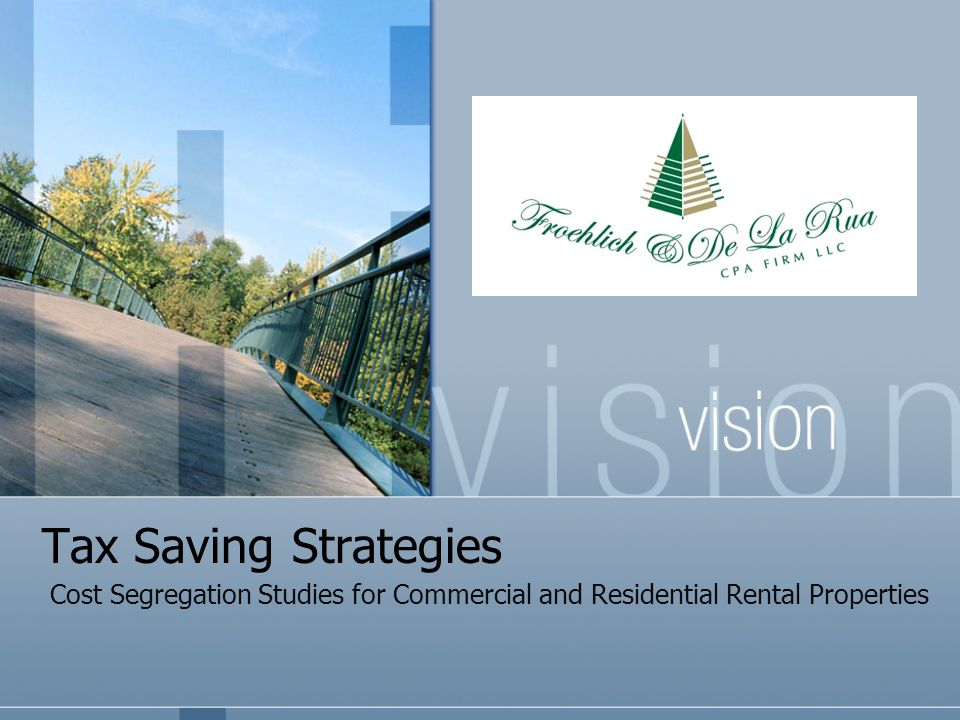 Tax Saving Strategies Cost Segregation Studies for Commercial and Residential Rental Properties