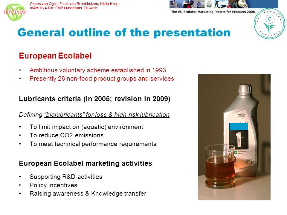 Ckees van Oijen, Fleur van Broekhuizen, Hildo Krop IVAM UvA BV; EMP Lubricants EU-wide Life cycle approach to lubricants Lubricants based on renewable vs.