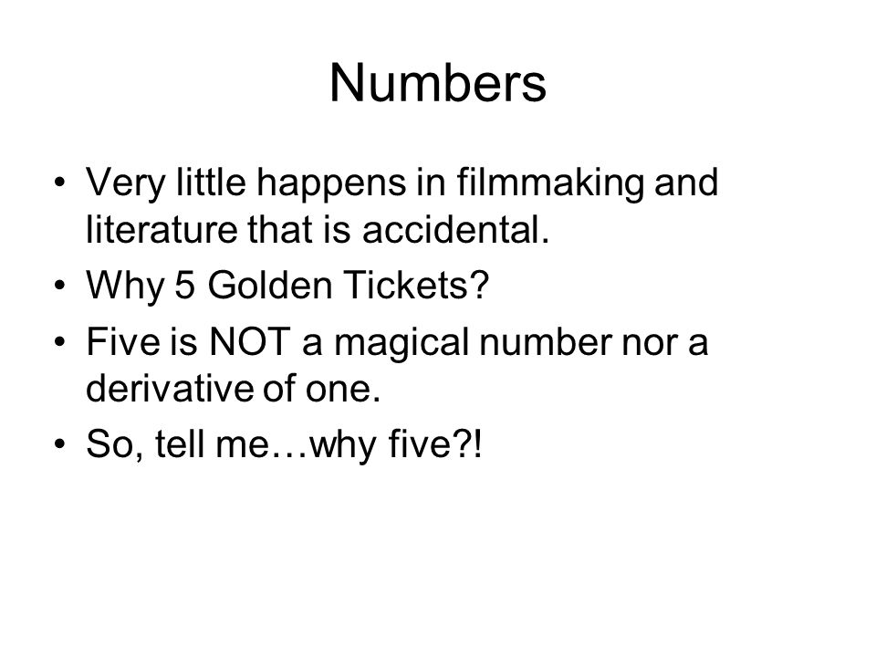 Numbers Very little happens in filmmaking and literature that is accidental.