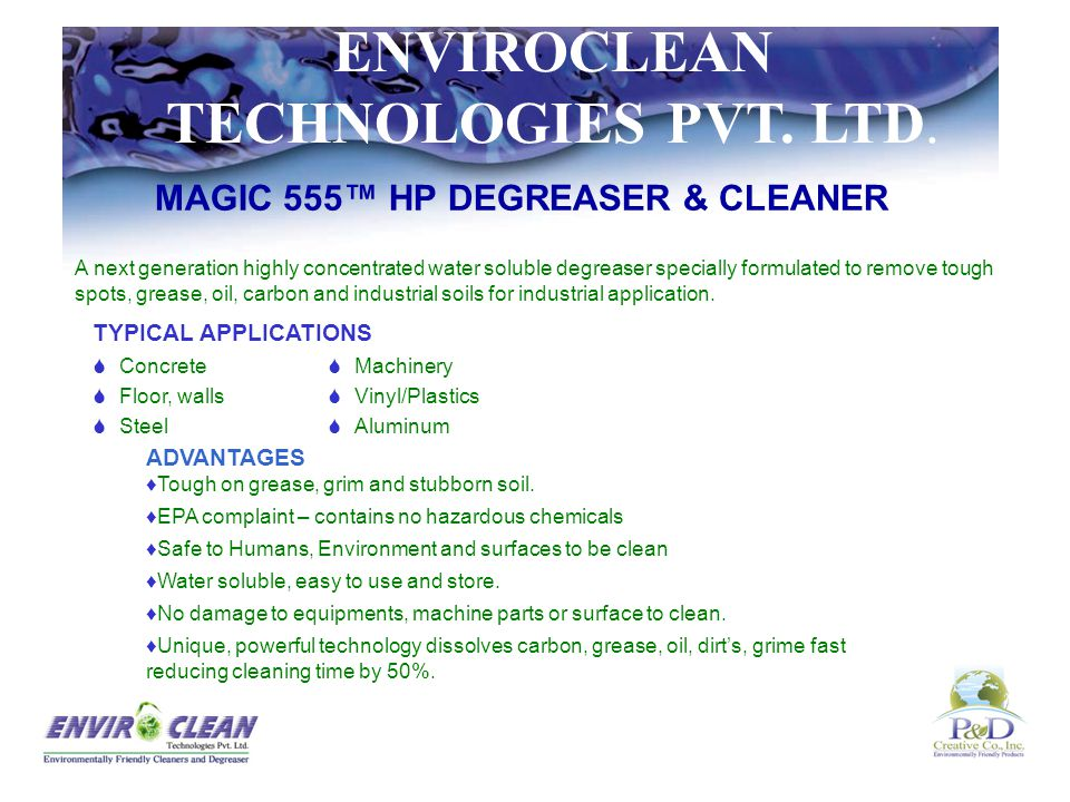 ENVIROCLEAN TECHNOLOGIES PVT. LTD. ADVANTAGES  Prevents Rust And Corrosion On Metallic Surfaces  Providing A Protective Invisible Film  Mixes Easil