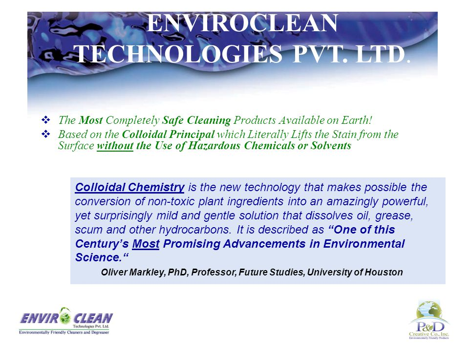 Manufactures and Market Earth Friendly Cleaning Products  Established in 2006 to deliver a full-line of earth friendly cleaning products to India's g