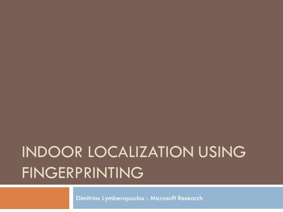 RADAR – Neighbor Averaging Median Error Distance when averaging over 3 neighbors: 2.13 meters N 1, N 2, N 3 : neighbors T: true location of user G: guess based on averaging N1N1 N2N2 N3N3 T G [Bahl2000]