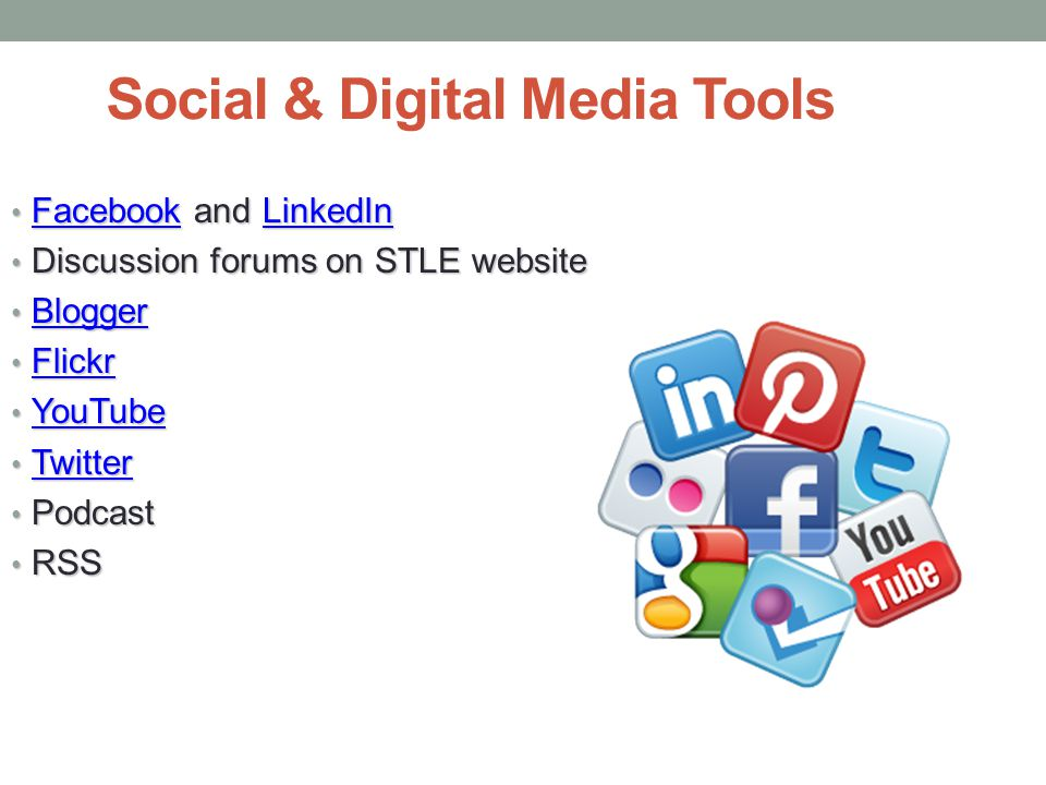 Social & Digital Media Tools Facebook and LinkedIn Facebook and LinkedIn FacebookLinkedIn FacebookLinkedIn Discussion forums on STLE website Discussio