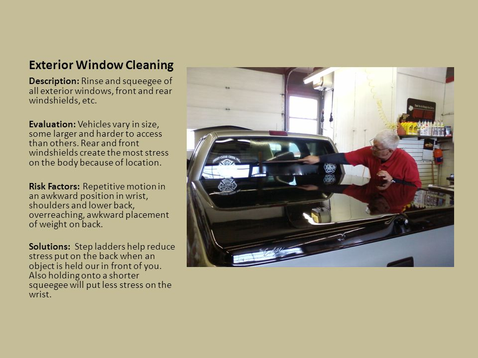 Exterior Window Cleaning Description: Rinse and squeegee of all exterior windows, front and rear windshields, etc.