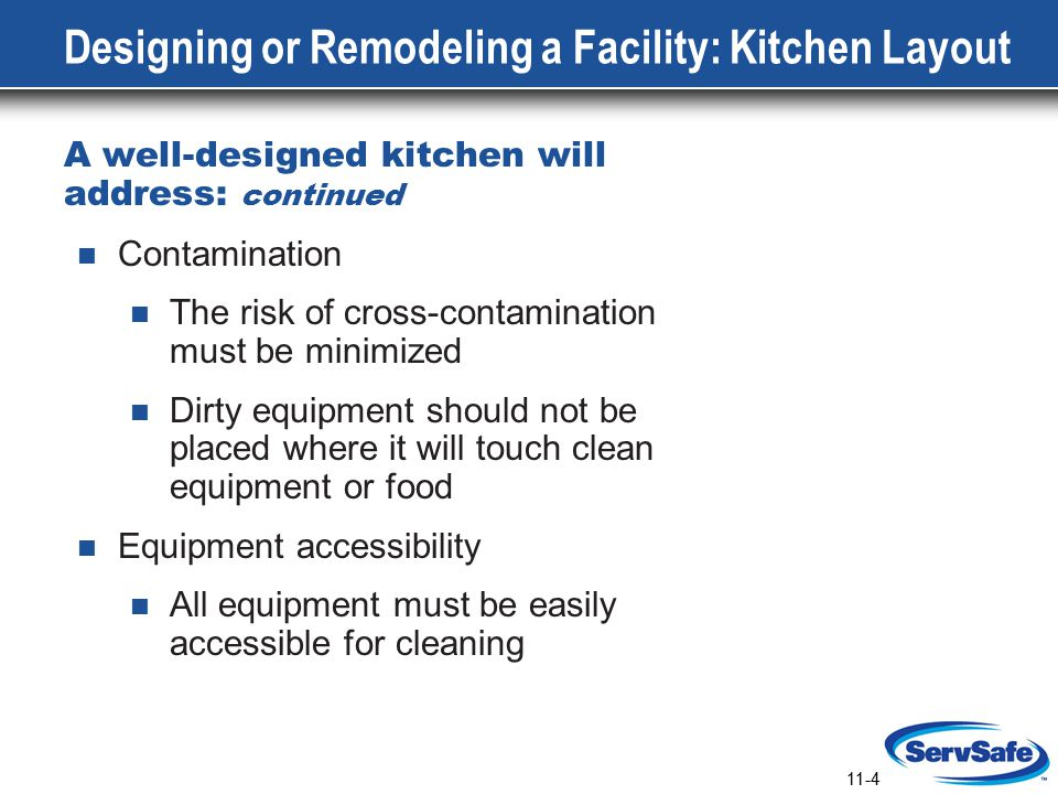 11-5 Designing or Remodeling a Facility: The Plan Review Design plans may require approval by: The local regulatory agency The zoning or building department The plan should include: A proposed layout and mechanical plans Type of construction materials to be used Types or models of proposed equipment Specifications for utilities, plumbing, and ventilation