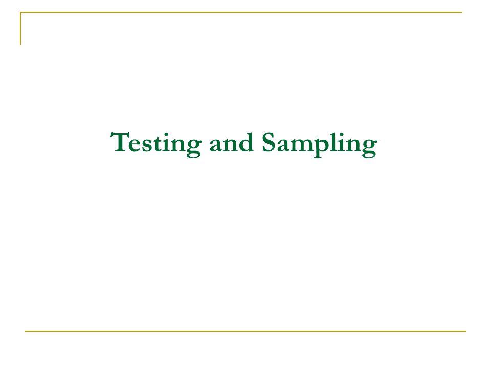 Testing and Sampling