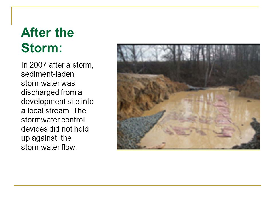 After the Storm: In 2007 after a storm, sediment-laden stormwater was discharged from a development site into a local stream.