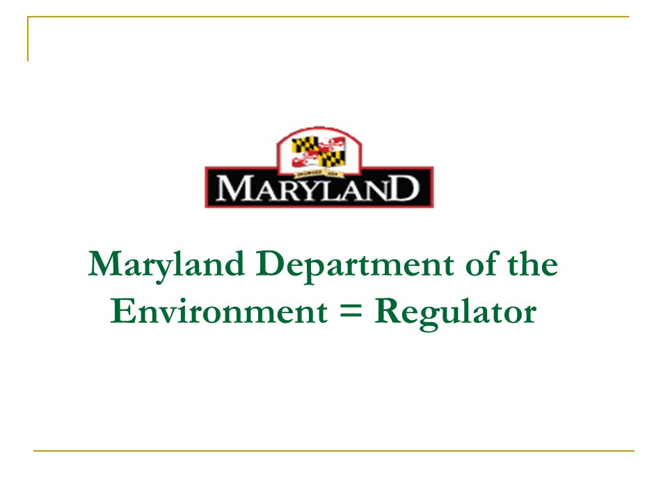 Maryland Department of the Environment = Regulator