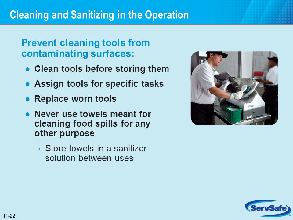 Prevent cleaning tools from contaminating surfaces: Clean tools before storing them Assign tools for specific tasks Replace worn tools Never use towel