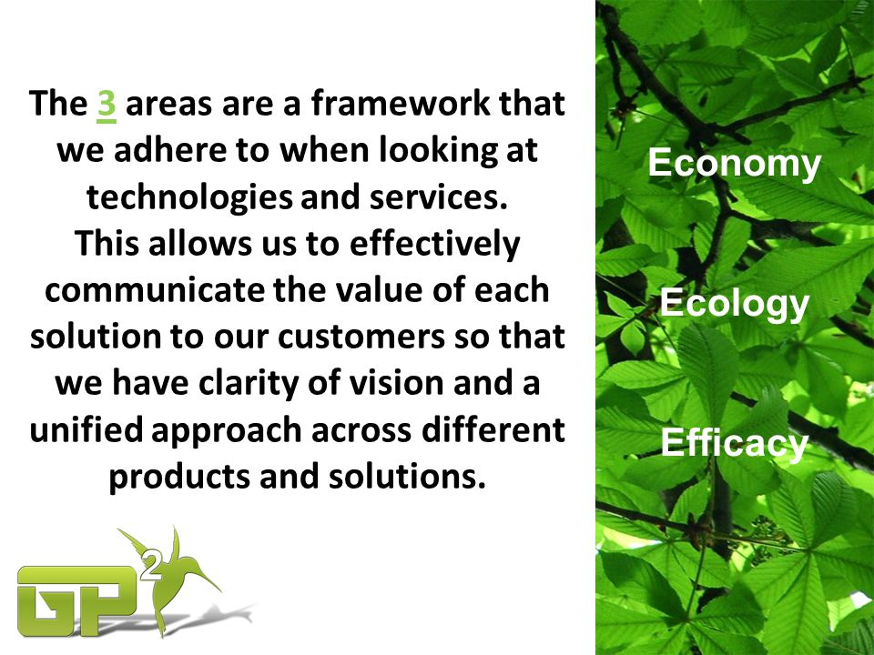 GP2 is a true green based product encompassing the spirit of protecting the planet and the environment.
