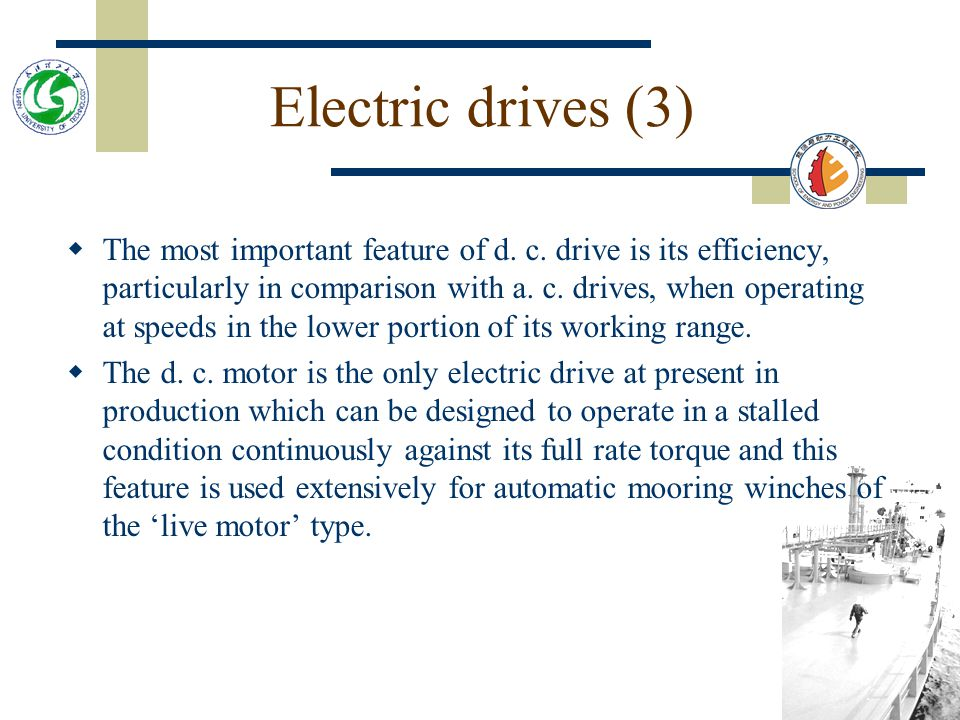 Electric drives (2)  The control of d.c. motors by contactor-switched armature resistances, common in the days when ships' supplies were mainly d. c.