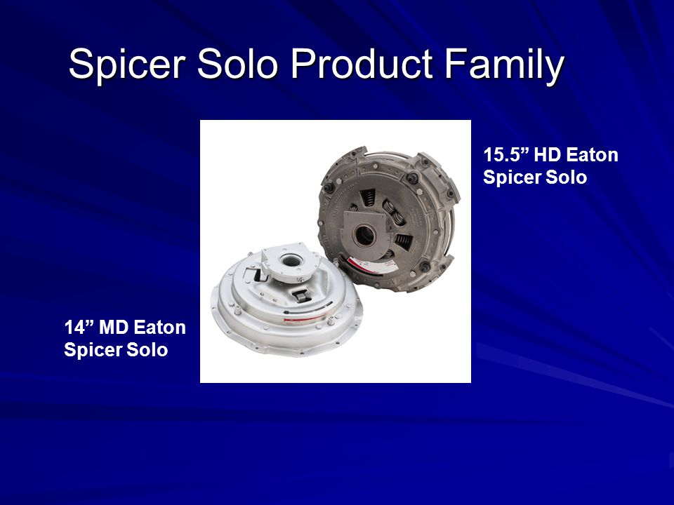 "Spicer Solo Product Family 15.5"" HD Eaton Spicer Solo 14"" MD Eaton Spicer Solo"