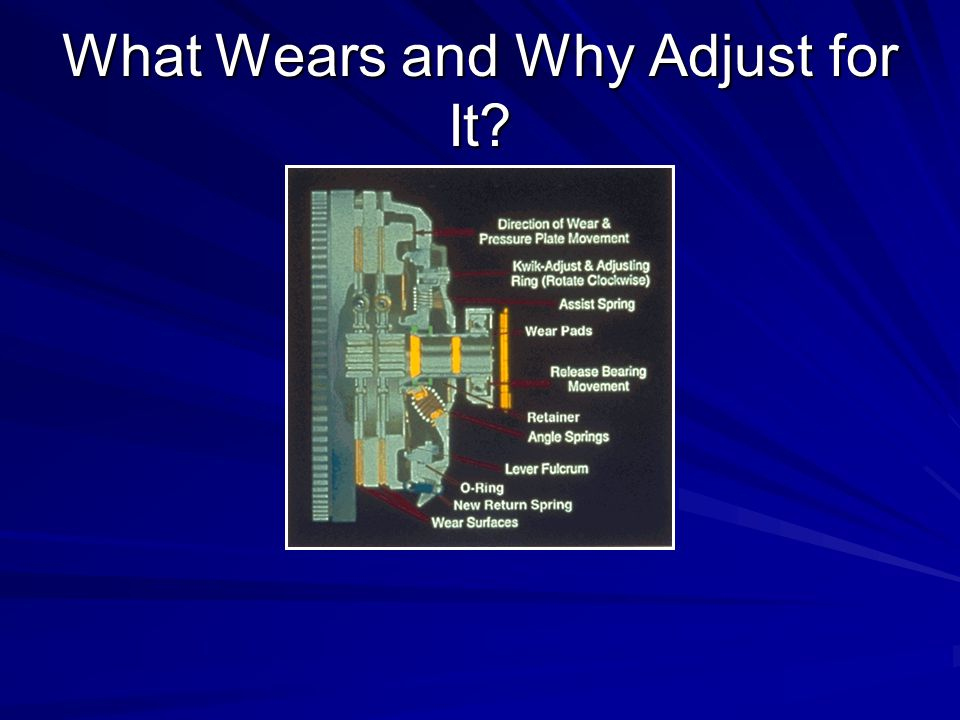 What Wears and Why Adjust for It?