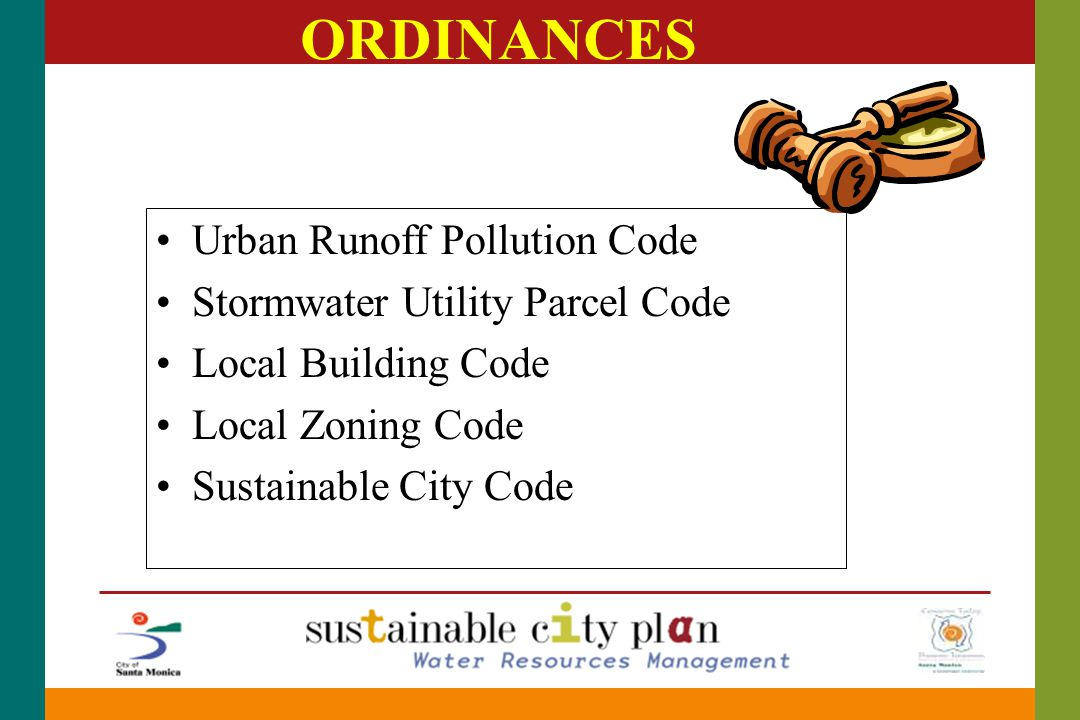 ORDINANCES Urban Runoff Pollution Code Stormwater Utility Parcel Code Local Building Code Local Zoning Code Sustainable City Code