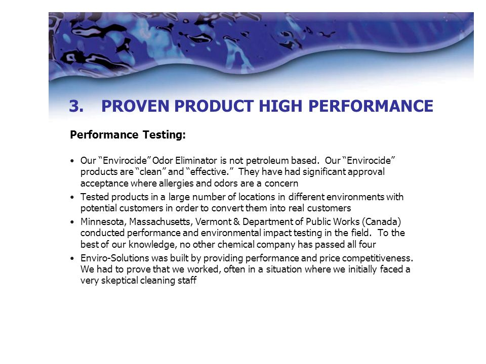 Performance Testing: Our Envirocide Odor Eliminator is not petroleum based.
