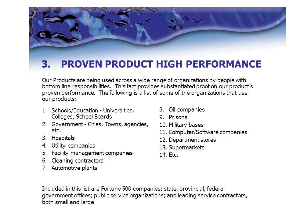 Our Products are being used across a wide range of organizations by people with bottom line responsibilities.