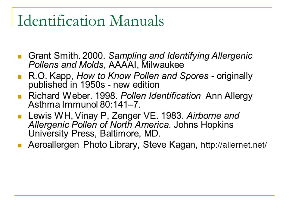Grant Smith.2000. Sampling and Identifying Allergenic Pollens and Molds, AAAAI, Milwaukee R.O.