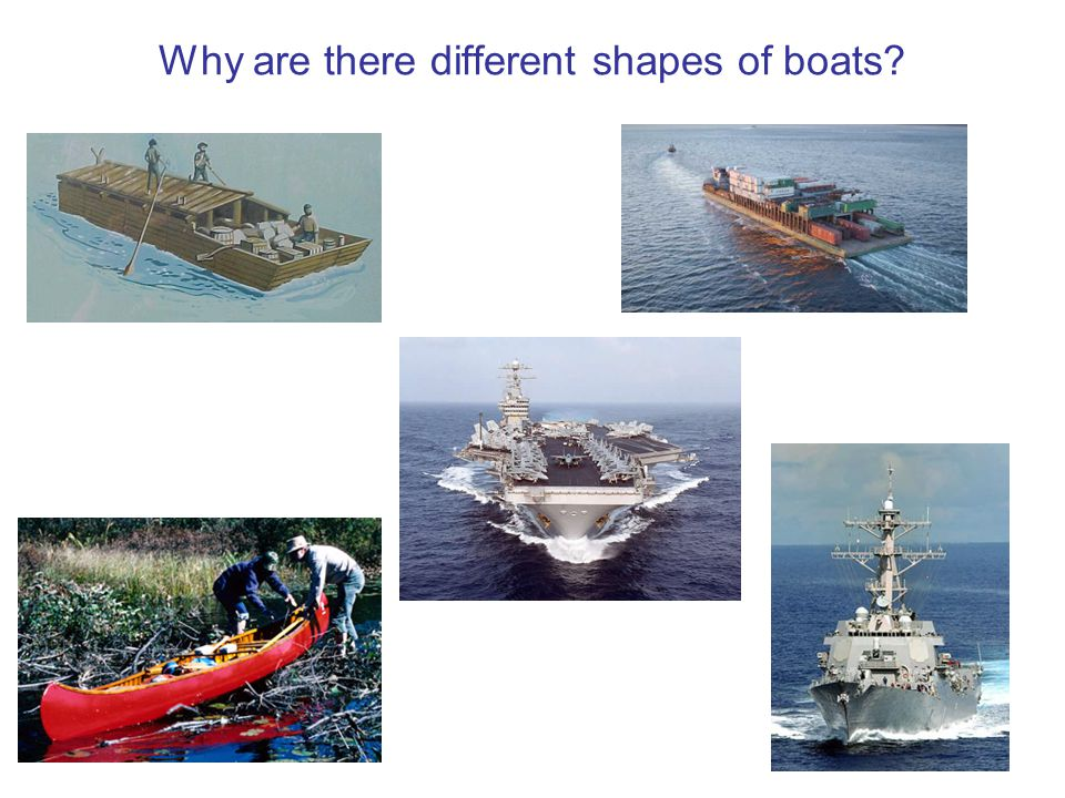 3 Why are there different shapes of boats?