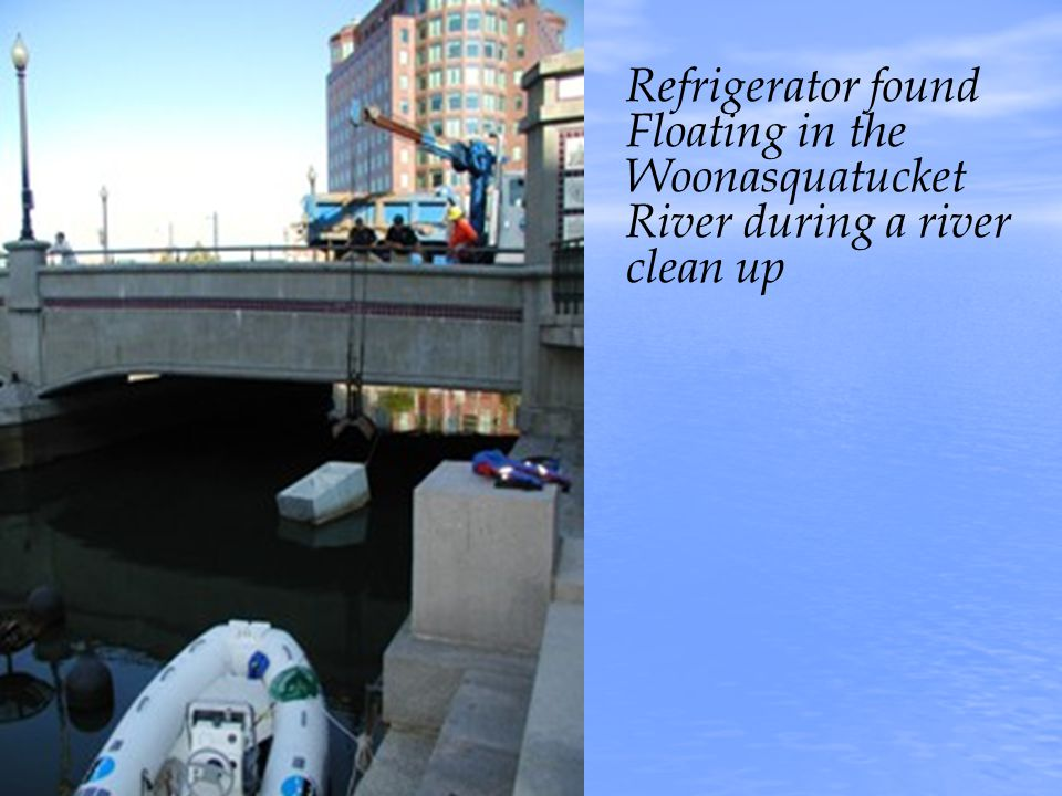 Refrigerator found Floating in the Woonasquatucket River during a river clean up