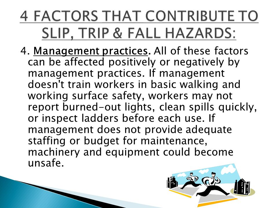 3.Environmental factors. The work environment may include slip and fall hazards.