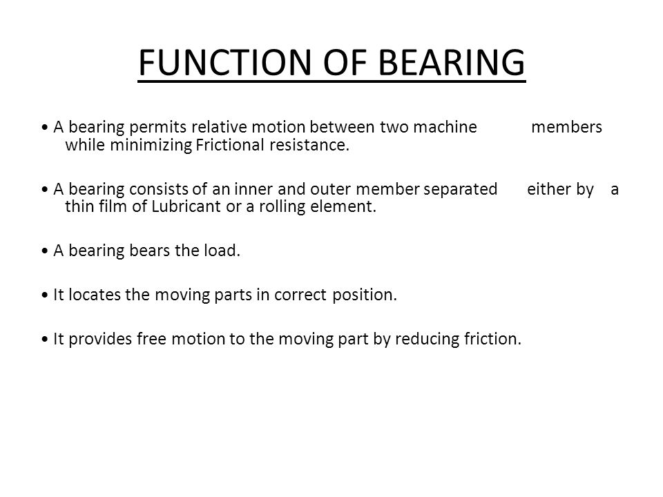 BEARING SPECIFICATION Each anti friction standard bearings has a specific basic designation which indicates the dimension of bearing.