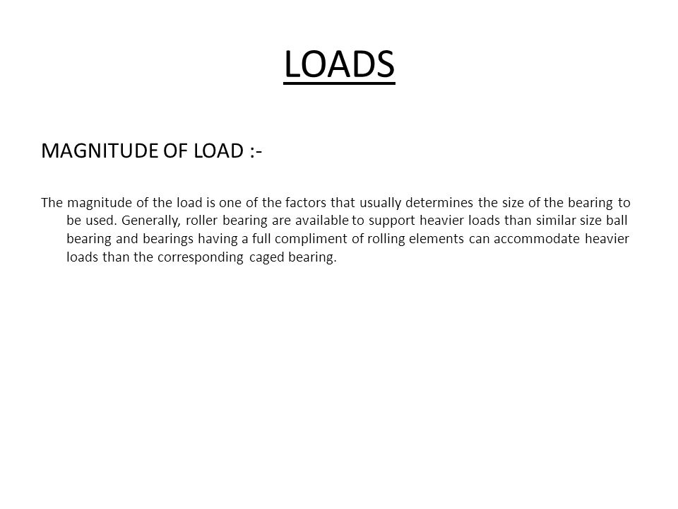 DIRECTION OF LOAD Radial load :- The load which comes perpendicular on the shaft called redial load.