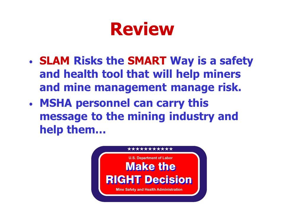 When Miners & Mine Management are Risk SLAMMERS together they Make the RIGHT Decision and…