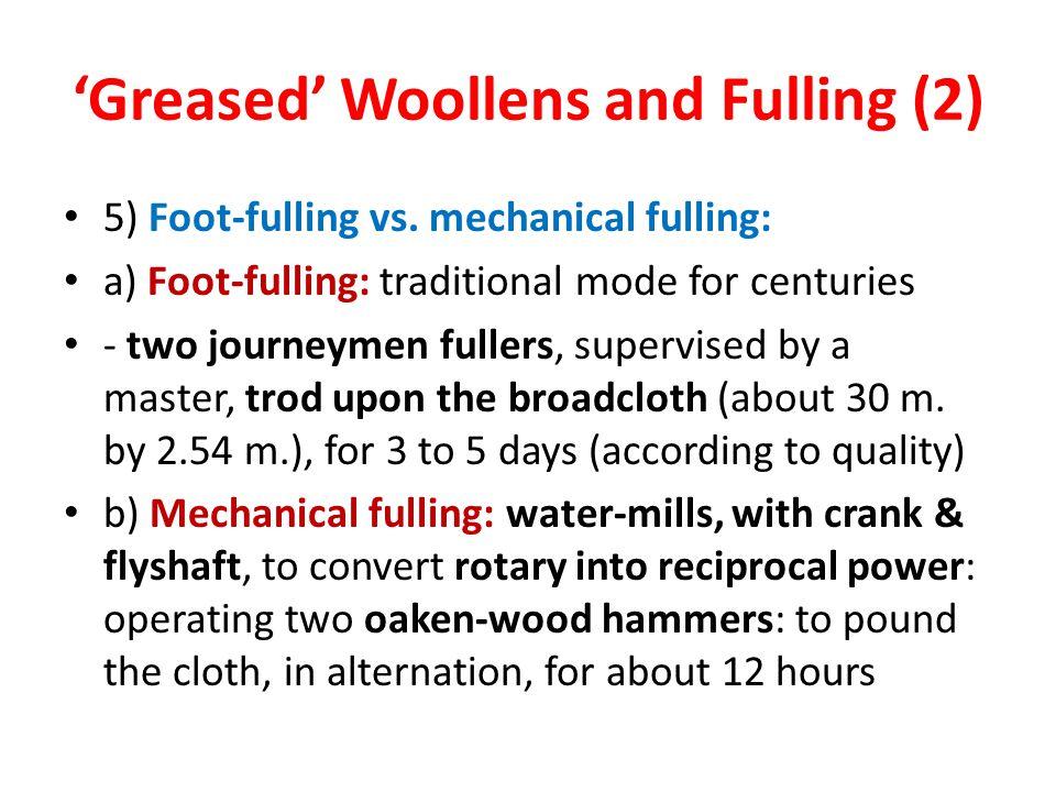 'Greased' Woollens and Fulling (2) 5) Foot-fulling vs.