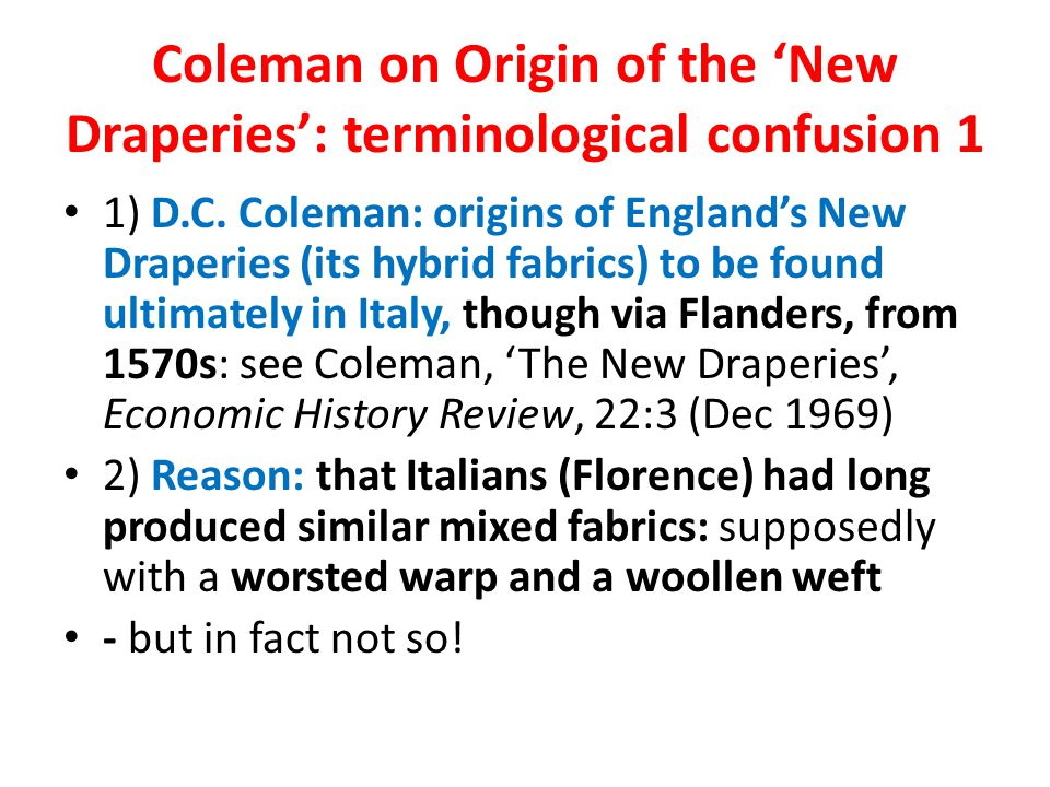 Coleman on Origin of the 'New Draperies': terminological confusion 1 1) D.C.
