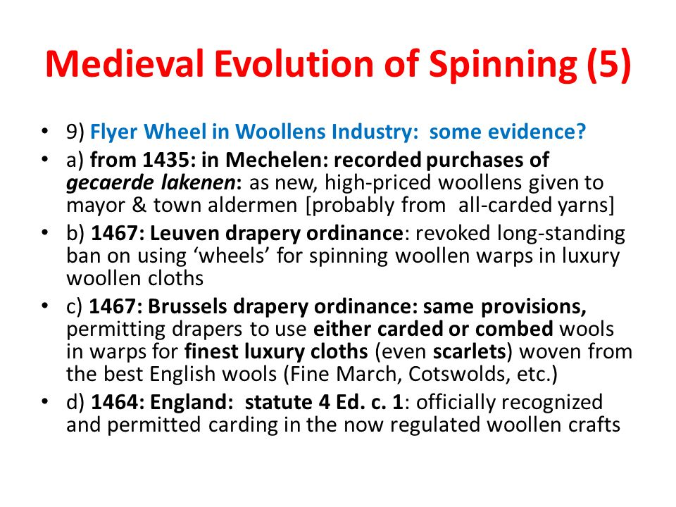 Medieval Evolution of Spinning (5) 9) Flyer Wheel in Woollens Industry: some evidence.