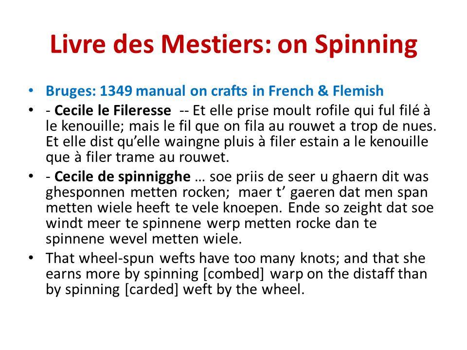 Livre des Mestiers: on Spinning Bruges: 1349 manual on crafts in French & Flemish - Cecile le Fileresse -- Et elle prise moult rofile qui ful filé à le kenouille; mais le fil que on fila au rouwet a trop de nues.
