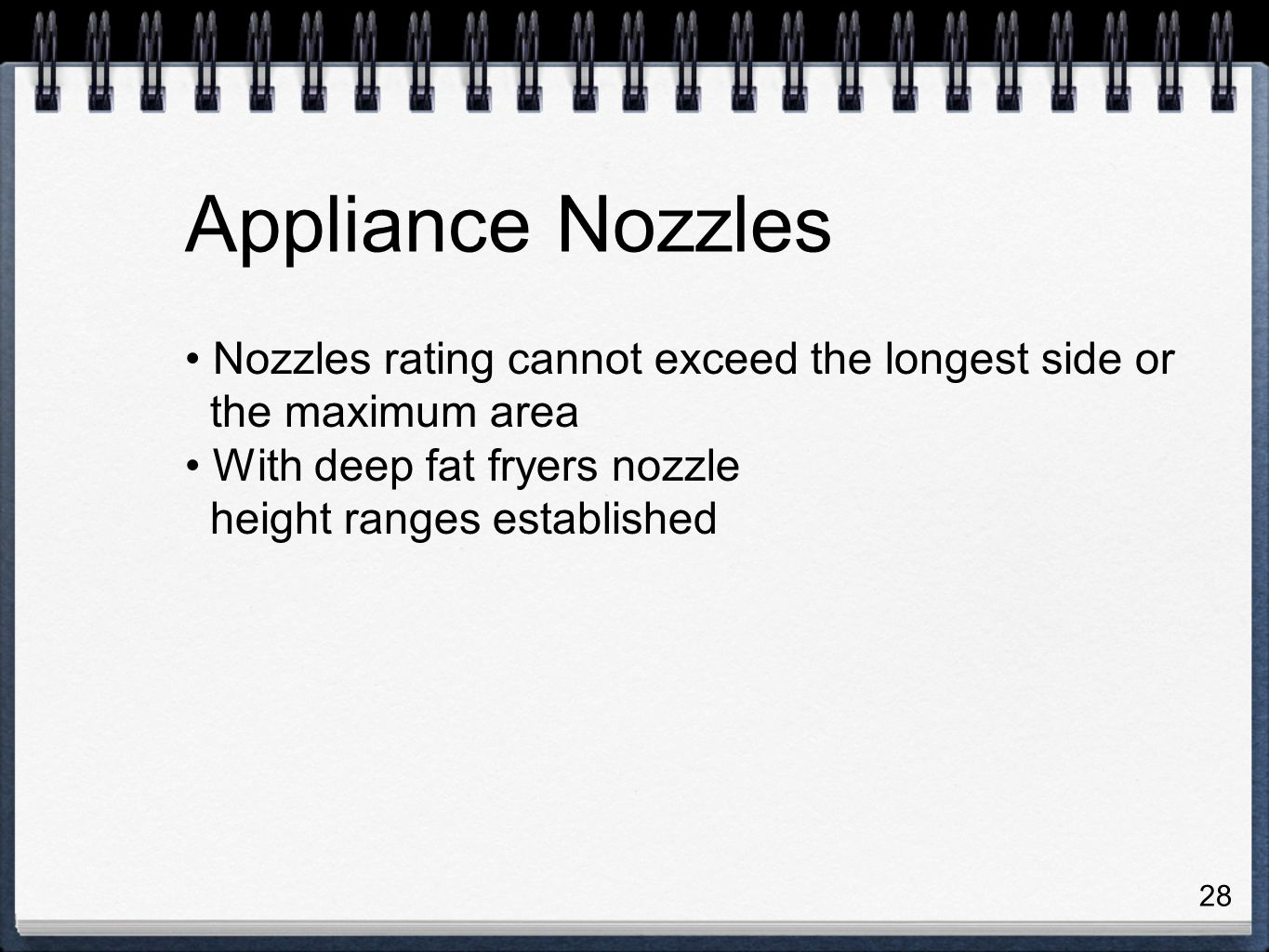 28 Nozzles rating cannot exceed the longest side or the maximum area With deep fat fryers nozzle height ranges established Appliance Nozzles