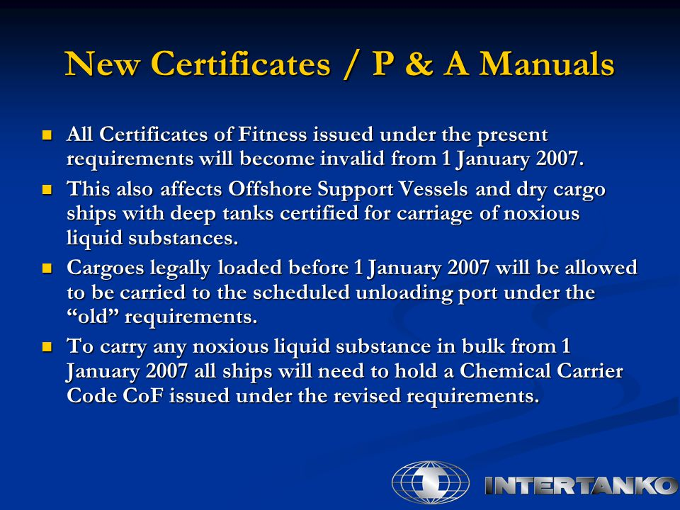 New Certificates / P & A Manuals All Certificates of Fitness issued under the present requirements will become invalid from 1 January 2007.